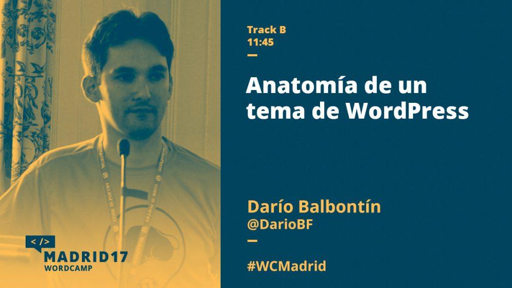 Anatomía de un tema de WordPress | WordCamp Madrid 2017