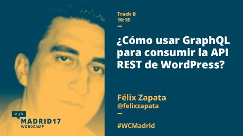 Cómo usar GraphQL para consumir la API REST de WordPress - Félix Zapata