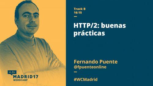 HTTP/2: buenas prácticas - Fernando Puente