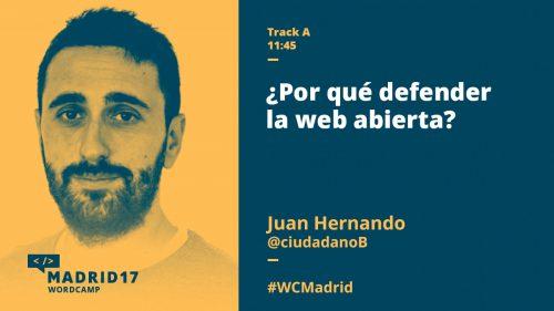 ¿Por qué defender la web abierta? - Juan Hernando